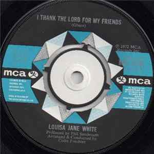 Louisa Jane White - I Thank The Lord For My Friends MP3