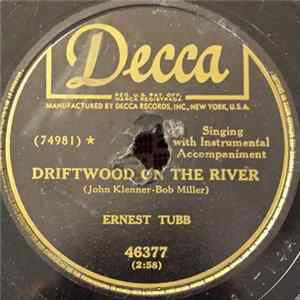 Ernest Tubb - Driftwood On The River / I'm Steppin' Out Of The Picture MP3