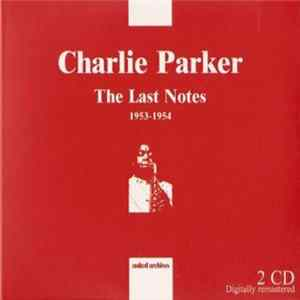Charlie Parker - The Last Notes 1953-1954 MP3