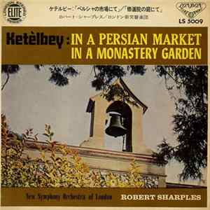 Ketèlbey, Robert Sharples, New Symphony Orchestra Of London - In A Persian Market MP3