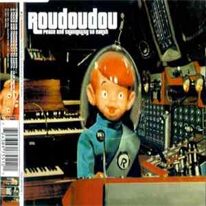 Roudoudou - Peace And Tranquility To Earth MP3