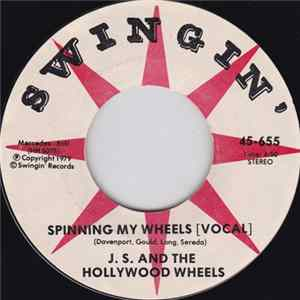 J.S. And The Hollywood Wheels - Spinning My Wheels MP3