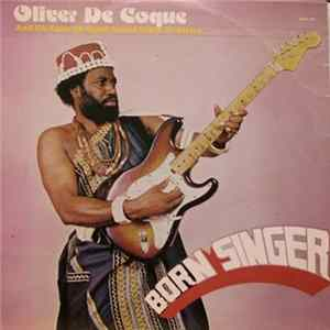 Oliver De Coque And His Expo'76-Ogene Sound Super Of Africa - Born Singer MP3