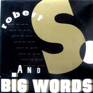 Robert S. - Good As Gold / Big Words MP3