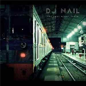 DJ Nail - The Last Night Train MP3