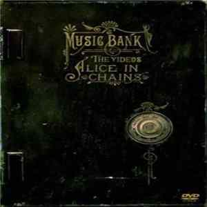 Alice In Chains - Music Bank - The Videos MP3