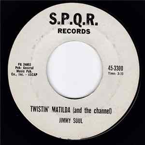Jimmy Soul - Twistin' Matilda (And The Channel) MP3
