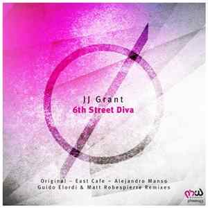 JJ Grant - 6th Street Diva MP3