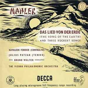 Mahler, Kathleen Ferrier, Julius Patzak, Vienna Philharmonic Orchestra Conducted By Bruno Walter - Das Lied Von Der Erde (The Song Of The Earth) And Three Rückert Songs MP3