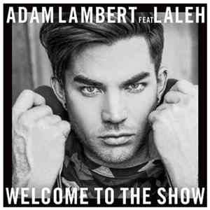 Adam Lambert Feat Laleh - Welcome To The Show MP3