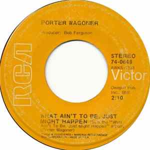 Porter Wagoner - What Ain't To Be, Just Might Happen MP3