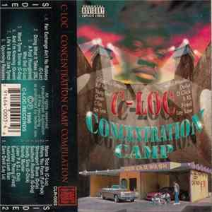 C-Loc, Concentration Camp - Concentration Camp Compilation MP3