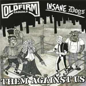 The Old Firm Casuals / Insane Dogs - Them Against Us MP3